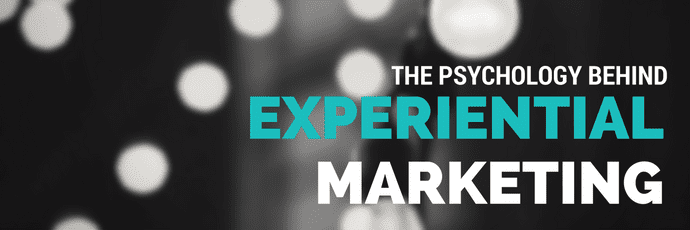 The Psychology behind Experiential Marketing