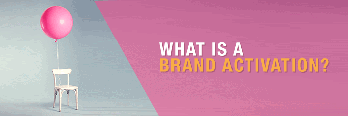 What is a Brand Activation?
