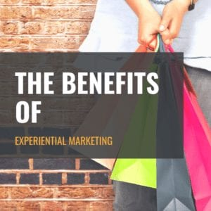 The Benefits of Experiential Marketing