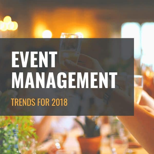 Event Management Trends for 2018