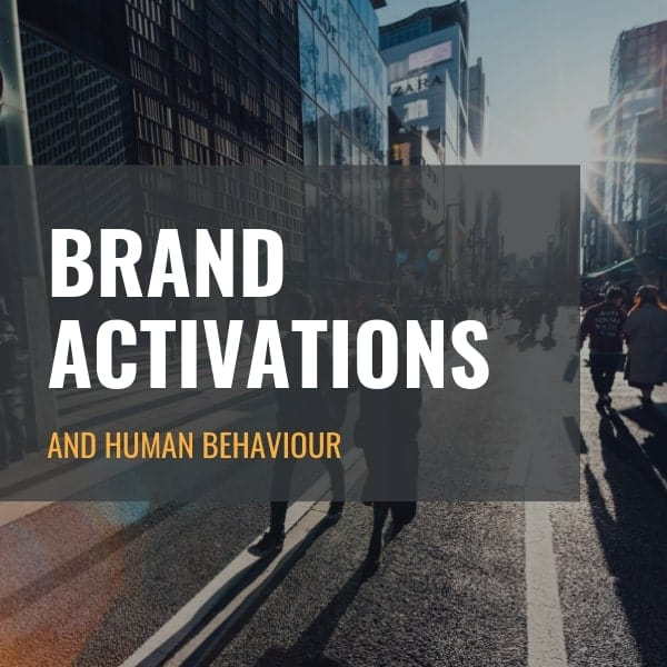 Brand Activations and Human Behaviour