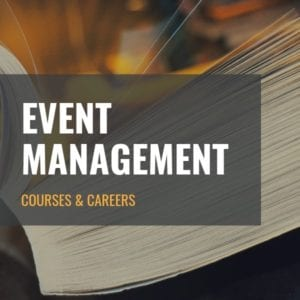 Event Management: Courses & Careers