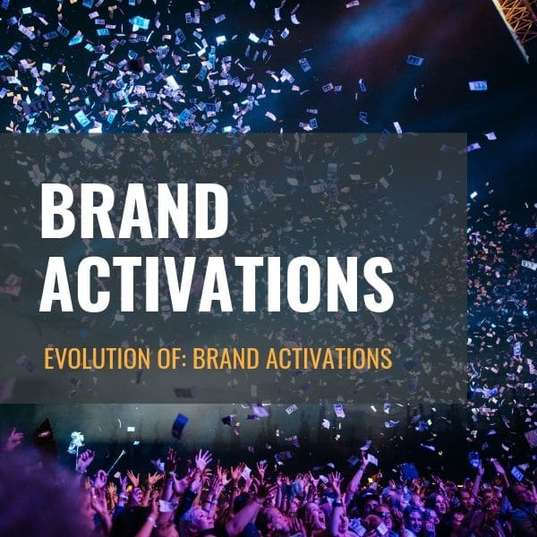 The Evolution Of Brand Activations