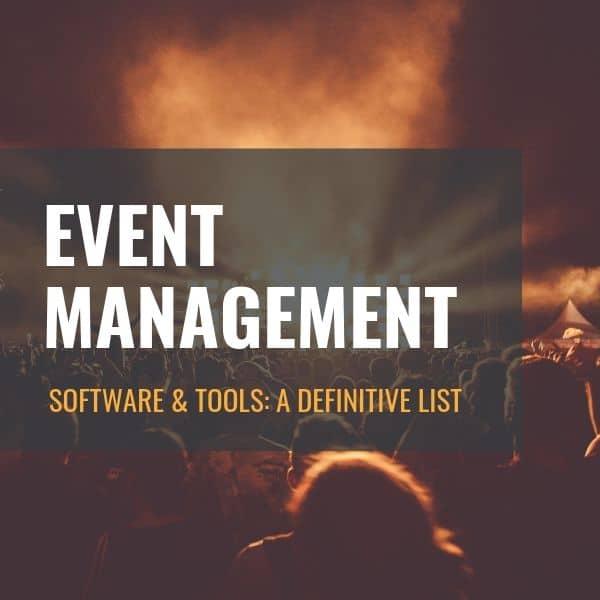 Event Management Software & Tools: A Definitive List