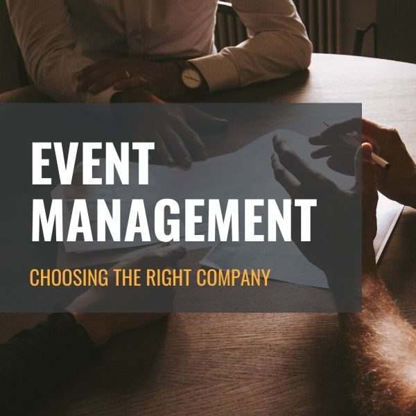 Choosing The Right Event Management Company