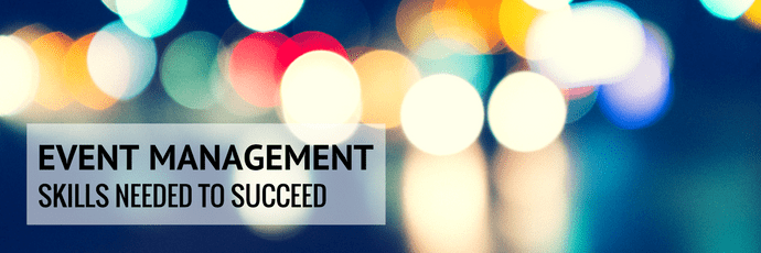Event management: Skills needed to succeed